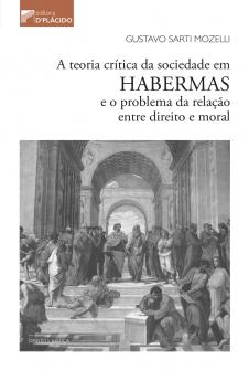 Imagem - A teoria crítica da sociedade em Habermas e o problema da relação entre direito e moral - 9788584254965