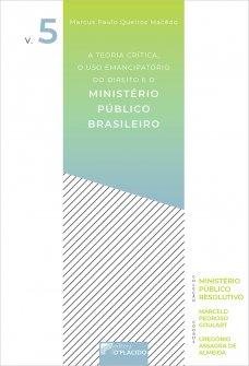 Imagem - A teoria crítica, o uso emancipatório do direito e o Ministério Público brasileiro - 9786550590680
