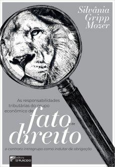 Imagem - As Responsabilidades tributárias do grupo econômico de fato e de direito: o contrato intragrupo como indutor de obrigação