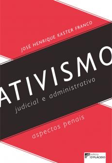 Imagem - Ativismo judicial e administrativo: aspectos penais