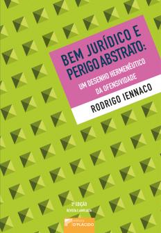 Imagem - Bem Jurídico e Perigo Abstrato: Um desenho hermenêutico da ofensividade - 3 EDIÇÃO