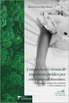 Imagem - Competência e recusa de tratamento médico por crianças e adolescentes - 9786580444694