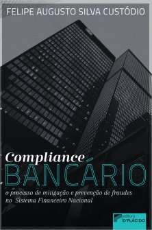 Imagem - Compliance Bancário: o processo de mitigação e prevenção de fraudes no Sistema Financeiro Nacional