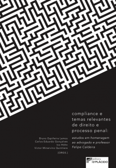 Imagem - Compliance e temas relevantes de direito e processo penal: estudos em homenagem ao advogado e professor Felipe Caldeira - 9788584259267