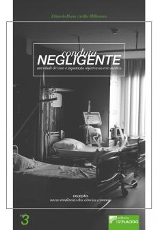 Imagem - Conduta Negligente, Atividade de Risco e Imputação Objetiva no Erro Médico - Volume 3 - 9788584257041