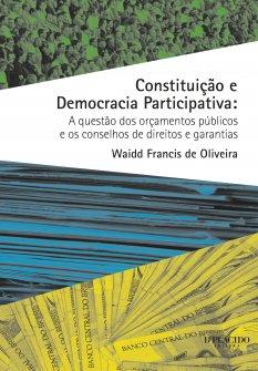 Imagem - Constituição e Democracia Participativa: A Questão Dos Orçamentos Públicos e os Conselhos de Direitos e Garantias