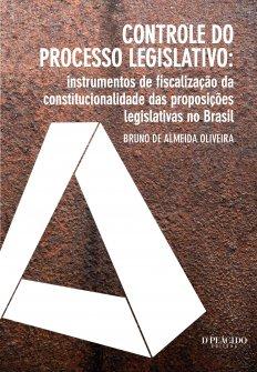 Imagem - Controle do processo legislativo: instrumentos de fiscalização da constitucionalidade das proposições legislativas no Brasil