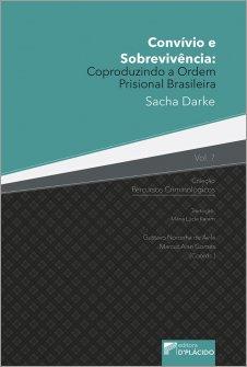 Imagem - Convívio e Sobrevivência: Coproduzindo a Ordem Prisional Brasileira