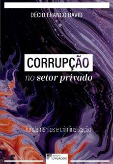 Imagem - Corrupção no Setor Privado: Fundamentos e Criminalização