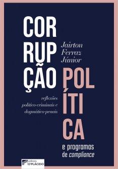 Imagem - Corrupção política e programas de compliance: reflexões político-criminais e dogmático-penais
