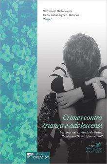 Imagem - Crimes contra criança e adolescente: um olhar sobre a relação do Direito Penal com o Direito infantojuvenil