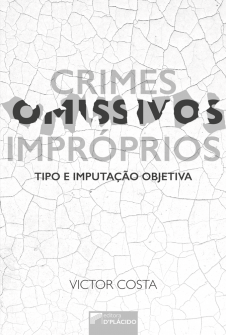 Imagem - Crimes omissivos impróprios: tipo e imputação objetiva