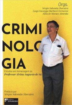 Imagem - Criminologia: Estudos em homenagem ao Professor Alvino Augusto de Sá