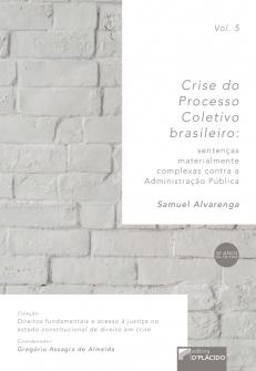 Imagem - Crise do Processo Coletivo Brasileiro: Sentenças materialmente complexas contra a Administração Pública - Volume 5 - 9788584254118