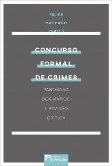 Imagem - Concurso formal de crimes : Panorama dogmático e revisão crítica  - 9788560519682