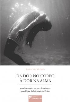 Imagem - Da dor no corpo à dor na alma: Uma leitura do conceito de violência psicológica da Lei Maria da Penha