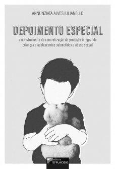 Imagem - Depoimento especial: um instrumento de concretização da proteção integral de crianças e adolescentes submetidos a abuso sexual  - 9786550590130