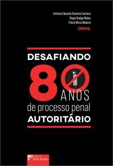 Imagem - Desafiando 80 anos de processo penal autoritário - 9786555893106