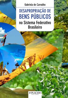 Imagem - Desapropriação de Bens Públicos no Sistema Federativo Brasileiro