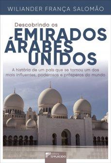 Imagem - Descobrindo os Emirados Árabes Unidos: a história de um país que se tornou um dos mais poderosos, influentes e prósperos do mundo 9786580444106