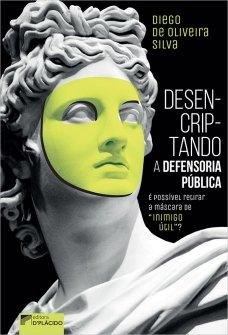 """Imagem - Desencriptando a defensoria pública: é possível retirar a máscara de """"inimigo útil""""?"""