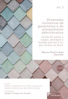 Imagem - Dimensões Normativas da Governança e do Planejamento Administrativo: Estudo do acesso a cargos, empregos e funções públicas à luz dos retratos do Brasil - Volume 2