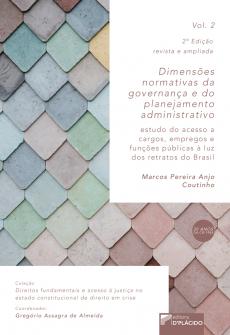 Imagem - Dimensões Normativas da Governança e do Planejamento Administrativo: Estudo do acesso a cargos, empregos e funções públicas à luz dos retratos do Brasil - Volume 2 - 2 Edição