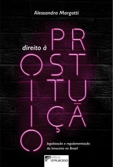 Imagem - Direito à prostituição: legalização e regulamentação do lenocínio no Brasil
