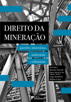 Imagem - Direito da mineração: questões minerárias, ambientais e tributárias