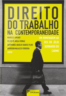 Imagem - Direito do trabalho na contemporaneidade: Em homenagem ao Des. Dr. Júlio Bernardo do Carmo