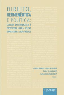 Imagem - Direito, hermenêutica e política: estudos em homenagem à professora Maria Helena Damasceno e Silva Megale