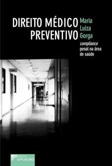 Imagem - Direito Médico Preventivo: Compliance penal na área de saúde - 9788584255320