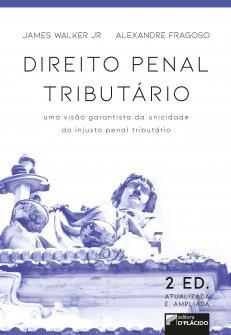 Imagem - Direito penal tributário : uma visão garantista da unicidade d injusto penal [...] 2ª Edição