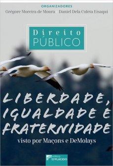 Imagem - Direito Público: Liberdade, Igualdade e Fraternidade visto por Maçons e Demolays
