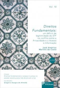 Imagem - Direitos Fundamentais: um déficit de legitimidade do STF, no conflito entre a privacidade e o acesso à informação - VOLUME 10 - 9786580444168
