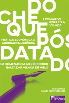 Imagem - Do cheque pós-datado: prática econômica e abordagem jurídica. Em homenagem ao professor Baltazar Vilaça de Melo