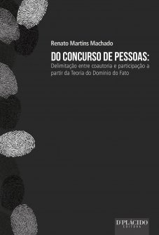 Imagem - Do Concurso de Pessoas: Delimitação entre Coautoria e Participação a Partir da Teoria do Domínio do Fato - 9788584250875