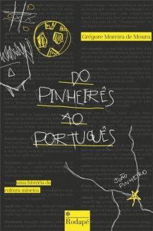 Imagem - Do Pinheirês para o Português: uma história da cultura mineira