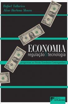 Imagem - Economia, regulação e tecnologia: perspectivas no direito econômico contemporâneo