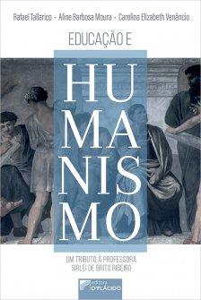 Imagem - EDUCAÇÃO E HUMANISMO: um tributo à professora Sirlei de Brito Ribeiro