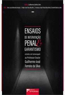 Imagem - Ensaios de intervenção penal e garantismo: estudos em homenagem ao Professor Doutor Guilherme José Ferreira da Silva