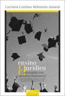 Imagem - Ensino jurídico e educação em direitos humanos: entre hierarquias sociais e redes de poder do mundo do direito