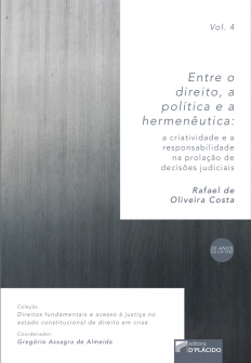 Imagem - Entre o Direito, a Política e a Hermenêutica: A criatividade e a responsabilidade na prolação de decisões judiciais - Volume 4 - 9788584258741