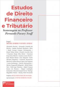 Imagem - Estudos de Direito Financeiro e Tributário: homenagem ao Professor Fernando Facury Scaff  - 9786555892635