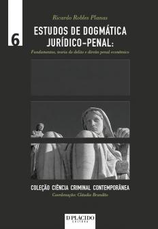 Imagem - Estudos de Dogmática Jurídico-Penal: Fundamentos, teoria do delito e direito penal econômico - Volume 6