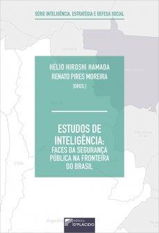 Imagem - Estudos de inteligência: faces da segurança pública na fronteira do Brasil