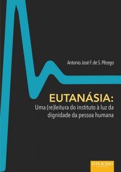 Imagem - Eutanásia: uma (re)leitura do instituto à luz da dignidade da pessoa humana