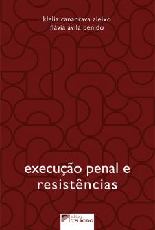 Imagem - Execução penal e resistências