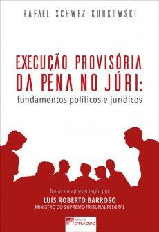 Imagem - Execução provisória da pena no júri: fundamentos políticos e jurídicos