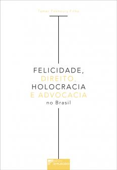 Imagem - Felicidade, Direito, Holocracia e Advocacia no Brasil